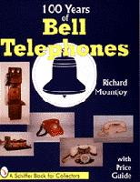 One Hundreds Years of Bell Telephone - Richard D Mountjoy